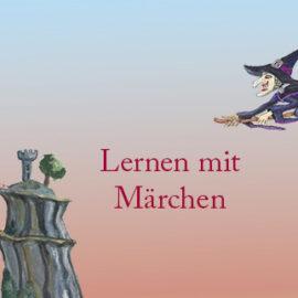 Lernen mit Märchen – Sprache, Gefühle, Bedeutung